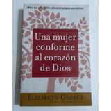 Una Mujer Conforme Al Corazon De Dios Elizabeth George