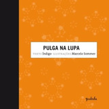 Glauber E Hilda Em : Pulga Na Lupa - Col. Costurando Histór