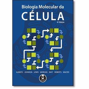 Biologia Molecular Da Célula - Novo - 2017 - Bruce Alberts