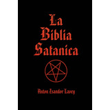 La Biblia Satánica - Anton Zsandor Lavey - Editorial Faesan