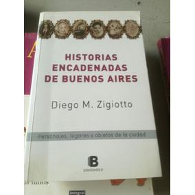 Historias Encadenadas De Buenos Aires Diego Zigiotto