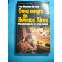 Guía Negra De Buenos Aires. Marginación En La Gran Ciudad