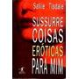 Sussurre Coisas Eroticas Para Mim - Sallie Tsdale