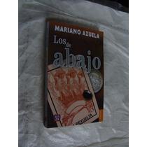 Libro Los De Abajo , Mariano Azuela , 154 Paginas , Año 20