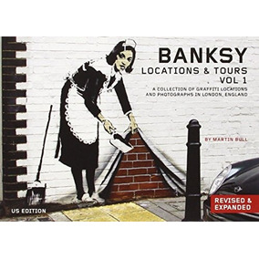 Libro Banksy Locations & Tours: A Collection Of Graffiti Loc