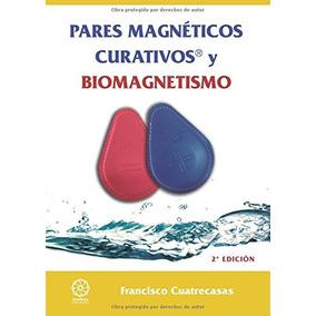 Libro Pares Magnéticos Curativos Y Biomagnetismo - Nuevo