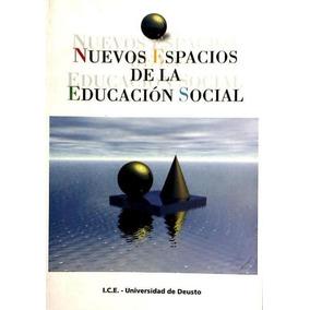 Nuevos Espacios De La Educación Social(libro Pedagogía Socia