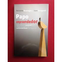 Livro - Papo Empreendedor - Reinaldo D. E Irani C. - Novo