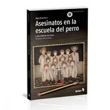 Libro Asesinatos En La Escuela Del Perro - Drennen - Quipu