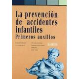 La Prevencion De Accidentes Infantiles - Callabed, J.