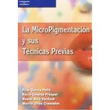 La Micropigmentacion Y Sus Tecnicas Previas