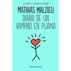 Diario De Un Vampiro En Pijama ... Mathias Malzieu Dhl