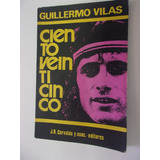 Libro Cientoveinticinco De Guillermo Vilas (genero Poesía)