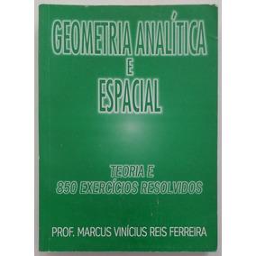 Geometria Analítica E Espacial Teoria E 850 Exercícios Resol