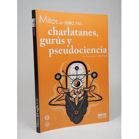 [] Charlatanes Gurús Y Pseudociencia L J Plata Rosas A1