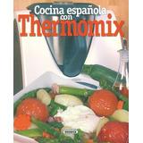 Cocina Española Con Thermomix(libro Gastronomía Y Cocina)