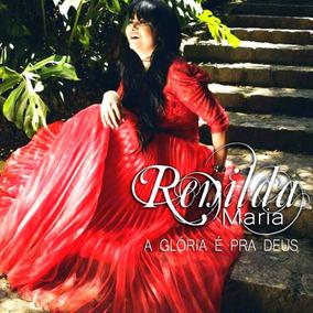 Cd Renilda Maria - A Gloria É Pra Deus [original]