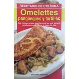 Omelettes Panqueques Y Tortillas - Utilisima - Envio Gratis