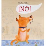 ** ¡ No ! ** Marta Altes Humor Infantil Perro