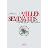 Seminarios En Caracas Y Bogotá Jacques-alain Miller Paidos