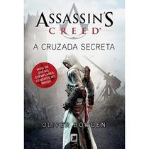 Livro Assassin's Creed - A Cruzada Secreta - Oliver Bowd