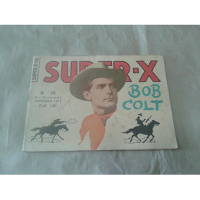 Super X Ebal 1ª Série Nº 56 Ano 1952 Bob Colt Raro