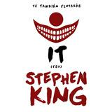 It (eso) Tú También Flotarás - Stephen King - Bolsillo