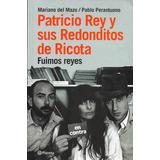 Patricio Rey Y Sus Redonditos De Ricota - Fuimos Reyes