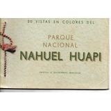 Libro / Nahuel Huapi / Parque Nacional /20 Vistas En Colores
