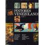 Vendo Tres Tomos De Pintores Venezolanos Edi Edime.