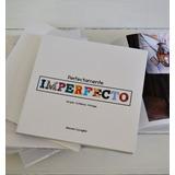Libro Perfectamente Imperfecto. Técnicas De Pintura