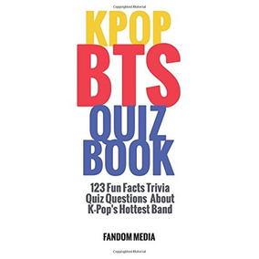 Libro Kpop Bts Quiz Book: 123 Fun Facts Trivia Questions A