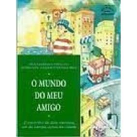 Livro O Mundo Do Meu Amigo Ana Cecilia Carvalho