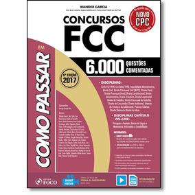 Como Passar Em Concursos Fcc - 6.000 Questões Comentadas