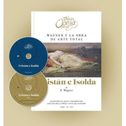 Tristán E Isolda Wagner - This Is Opera N° 14 - Libro Cd Dvd
