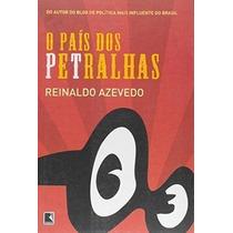 Livro O País Dos Petralhas Reinaldo Azevedo
