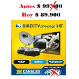 Kit Directv Televisión Satelital Prepago 2 Decos 1 Hd+ 1 Sd.