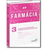 Farmácia Hospitalar, Pública E De Manipulação - Vol.3 -