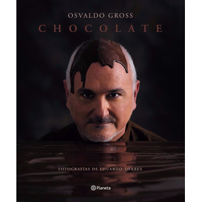 Chocolate / Osvaldo Gross