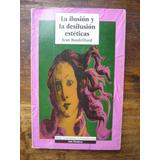 La Ilusión Y La Desilusión Estética Jean Baudrillard