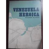 Venezuela Heroica Eduardo Blanco Ministerio De Educacion