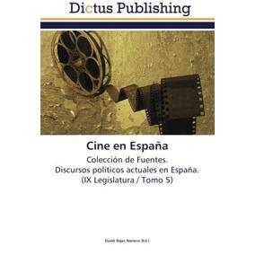 Libro : Cine En España: Coleccion De Fuentes. Discursos...