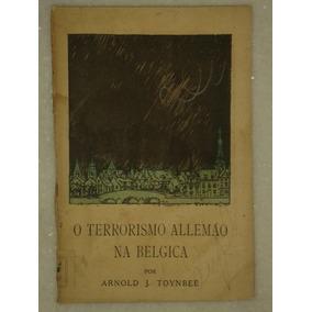O Terrorismo Allemão Na Belgica - (ano 1917)