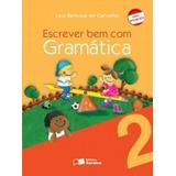 Escrever Bem Com Gramatica 2 Ano - Saraiva