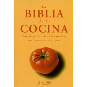 Biblia De La Cocina De Sylvia Girard Algaba Ediciones