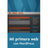 Cursos Wordpress. Aprende Wordpress Con Videos Tutoriales.