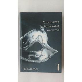 Livro Cinquenta Tons Mais Escuros E L James Frete Grátis