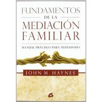 Fundamentos De La Mediación Familiar John M. Ha Envío Gratis