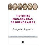 Historias Encadenadas De Buenos Aires - Zigiotto, Diego M.
