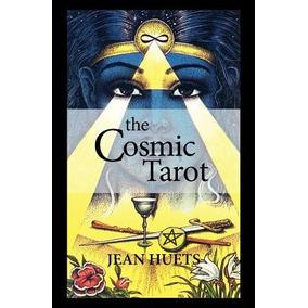 The Cosmic Tarot Book Huets, Jean
